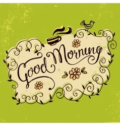 Good morning vintage hand lettering vector