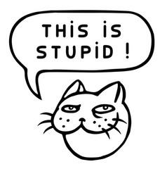 this is stupid cartoon cat head speech bubble vector image