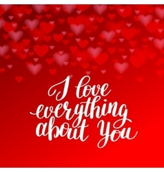 I love everything about you handwritten vector