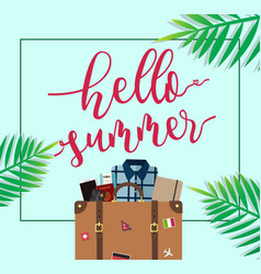 Hello summer travel luggage with tropical vector