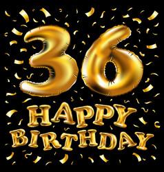happy birthday 36 years anniversary joy vector image