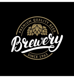 Brewery hand written lettering logo label badge vector image vector image