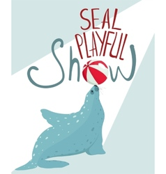 Fur seal show lettering poster vector