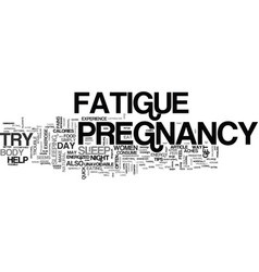 A few quick pregnancy fatigue tips text word vector