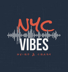 new york vibes t-shirt and apparel design vector image vector image