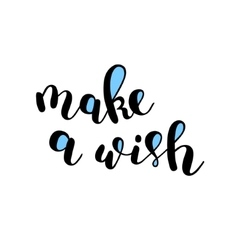 Make a wish brush lettering vector