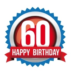 Sixty years happy birthday badge ribbon vector image