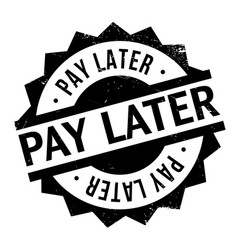 Pay later rubber stamp vector