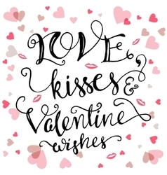 Love kisses and valentine wishes vector