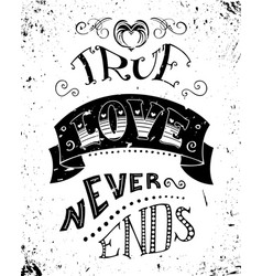 True love never ends vector