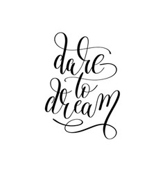 dare to dream hand lettering positive vector image vector image