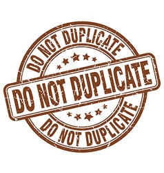 Do not duplicate brown grunge round vintage rubber vector