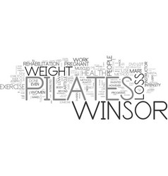 Winsor pilates can be very effective for weight vector