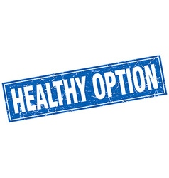 Healthy option blue square grunge stamp on white vector