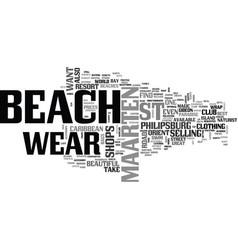 Beach wear on st maarten text word cloud concept vector