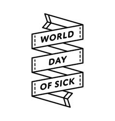 World day of sick greeting emblem vector