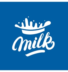 Milk hand written lettering logo label or badge vector