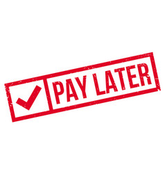 pay later rubber stamp vector image