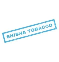 Shisha tobacco rubber stamp vector