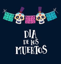 Dia de los muertos greeting card invitation vector
