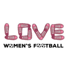 Words of love to womens football sports poster vector