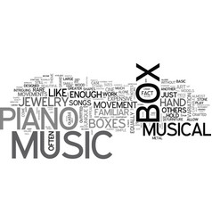 A fine piano music box is a work of art text word vector