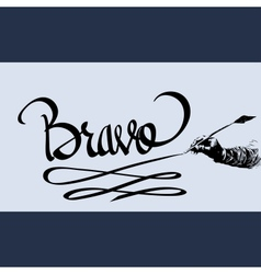 Bravo hand lettering - handmade calligraphy vector image vector image