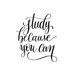 study because you can hand lettering inscription vector image
