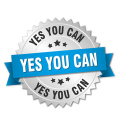 Yes you can 3d silver badge with blue ribbon vector