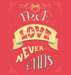 true love never ends vector image