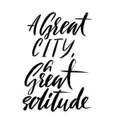 A great city a great solitude hand drawn vector