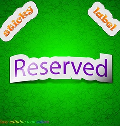 Reserved icon sign symbol chic colored sticky vector