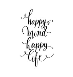 happy mind happy life hand lettering positive vector image
