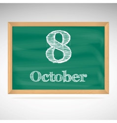 October 8 inscription in chalk on a blackboard vector