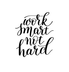work smart not hard hand lettering about vector image
