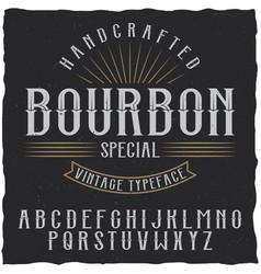 bourbon label font and sample label design vector image vector image