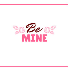 be mine pink label vector image