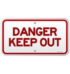 Danger Keep Out Notice vector image vector image