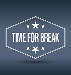 Time for break hexagonal white vintage retro style vector