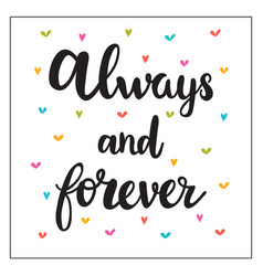 always and forever hand drawn motivational quote vector image vector image