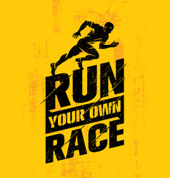 Run your own race inspiring active sport creative vector