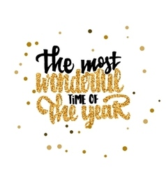 The most wonderful time of the year calligraphy vector