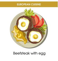 european cuisine beefsteak egg traditional dish vector image vector image