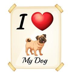 I love my dog vector image