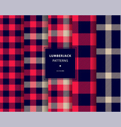 lumberjack seamless patterns set vector image vector image