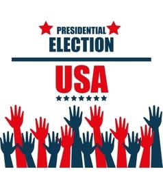 Hands raised up election presidential graphic vector