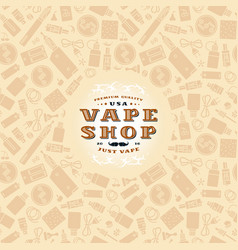 Vape shop label and frame with pattern vector