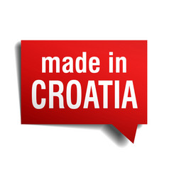 made in Croatia red 3d realistic speech bubble vector image