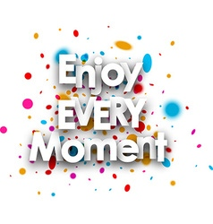 Enjoy every moment card vector