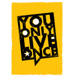 you only live once inspiring creative motivation vector image vector image